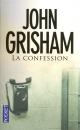 Couverture : Confession (La) John Grisham