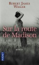 Couverture : Sur la route de Madison: Best Robert James Waller