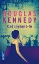 Couverture : Cet instant-là Douglas Kennedy
