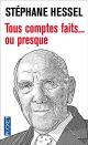 Couverture : Tous comptes faits... ou presque Stéphane Hessel