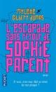 Couverture : Escapade sans retour de Sophie Parent (L') Mylène Gilbert-dumas
