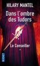 Couverture : Le conseiller T.1: Dans l'ombre des Tudors Hilary Mantel