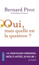 Couverture : Oui, mais quelle est la question ? Bernard Pivot