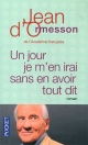 Couverture : Un jour je m'en irai, sans en avoir tout dit Jean D' Ormesson