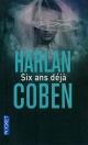 Couverture : Six ans déjà Harlan Coben