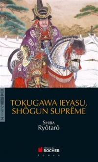 Tokugawa Ieyasu Shôgun Suprême