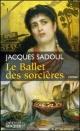 Couverture : Ballet des Srocières (Le) Jacques Sadoul