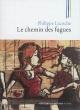 Couverture : Le chemin des fugues Philippe Lacoche