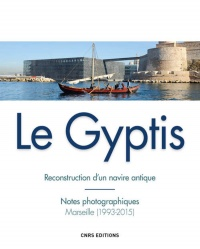 Vignette du livre Le Gyptis.Reconstruction d'un navie antique