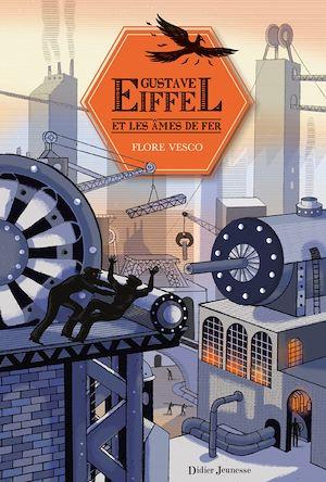 Gustave Eiffel et les âmes de fer