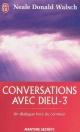 Couverture : Conversations avec Dieu T.3 : Un dialogue hors du commun Neale Donald Walsch