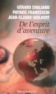 Couverture : De l'esprit d'aventure: Arthaud poche Gérard Chaliand, Patrice Franceschi, Jean-claude Guilbert