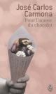 Couverture : Pour l'amour du chocolat José Carlos Carmona