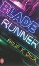 Couverture : Blade runner: Les androïdes rêvent-ils de moutons électriques? Philip Kindred Dick, Étienne Barillier