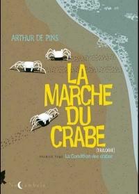 Marche du crabe(La) T.1 : La condition des crabes