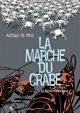 Couverture : Marche du crabe(La) T.3 : La révolution des crabes Arthur De Pins