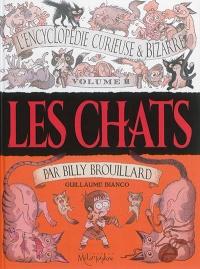 L'encyclopédie curieuse & bizarre par Billy Brouillard T.2:Chats
