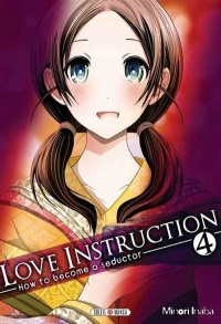 Vignette du livre Love Instruction : How to Become a Seductor T.4