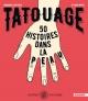 Couverture : Tatouage, 50 histoires dans la peau Emmanuel Mattazzi, Sylvain Repos