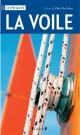 Couverture : Voile (La): techniques, voiliers, équipements, navigation,courses Ellen Macarthur, Jeremy Evans, Rod Heikell, Tim Jeffery