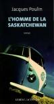 Couverture : L'homme de la Saskatchewan Jacques Poulin