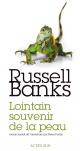 Couverture : Lointain souvenir de la peau Russell Banks