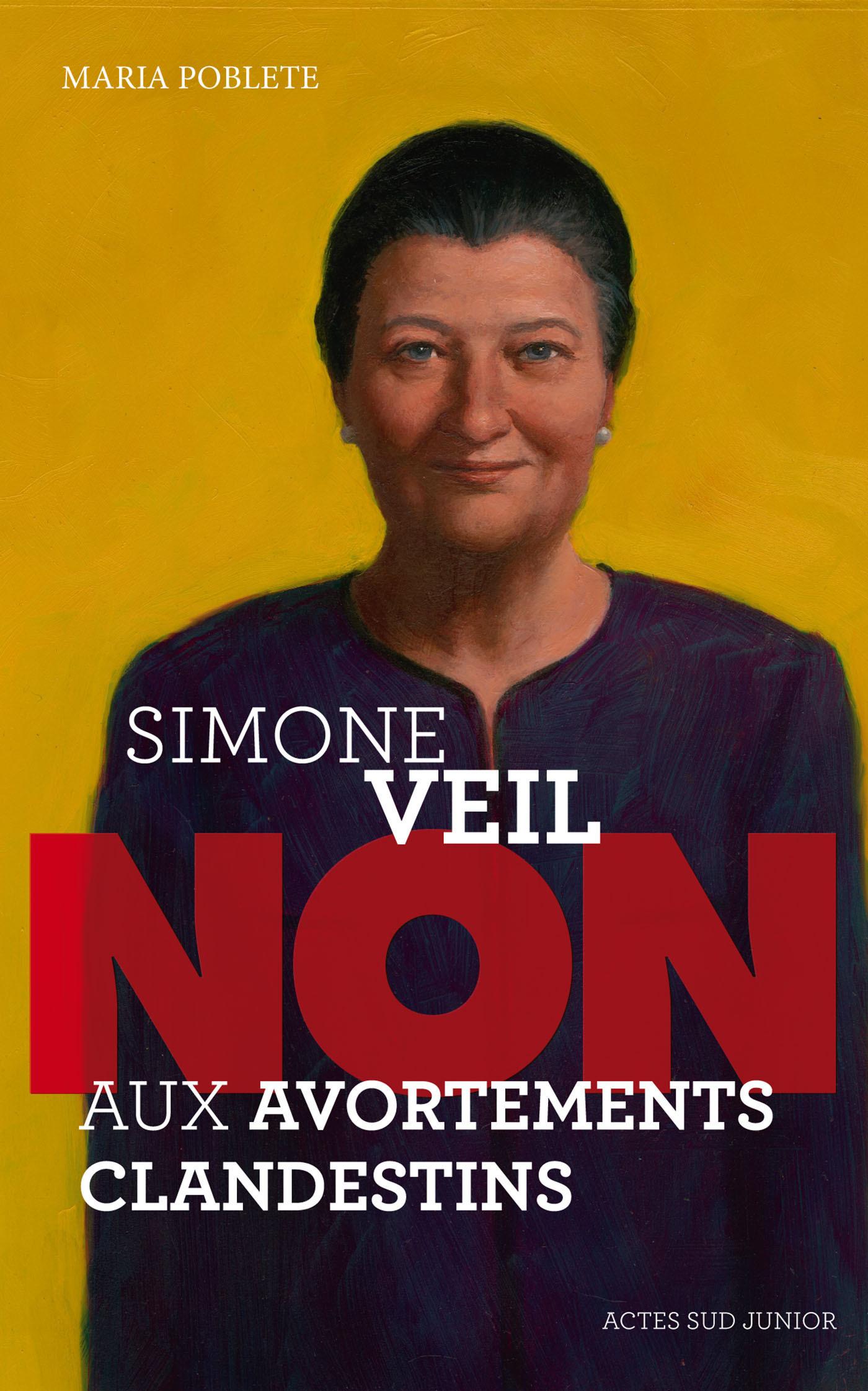 Couverture : Simone Veil : Non aux Avortements Clandestins Maria Poblete