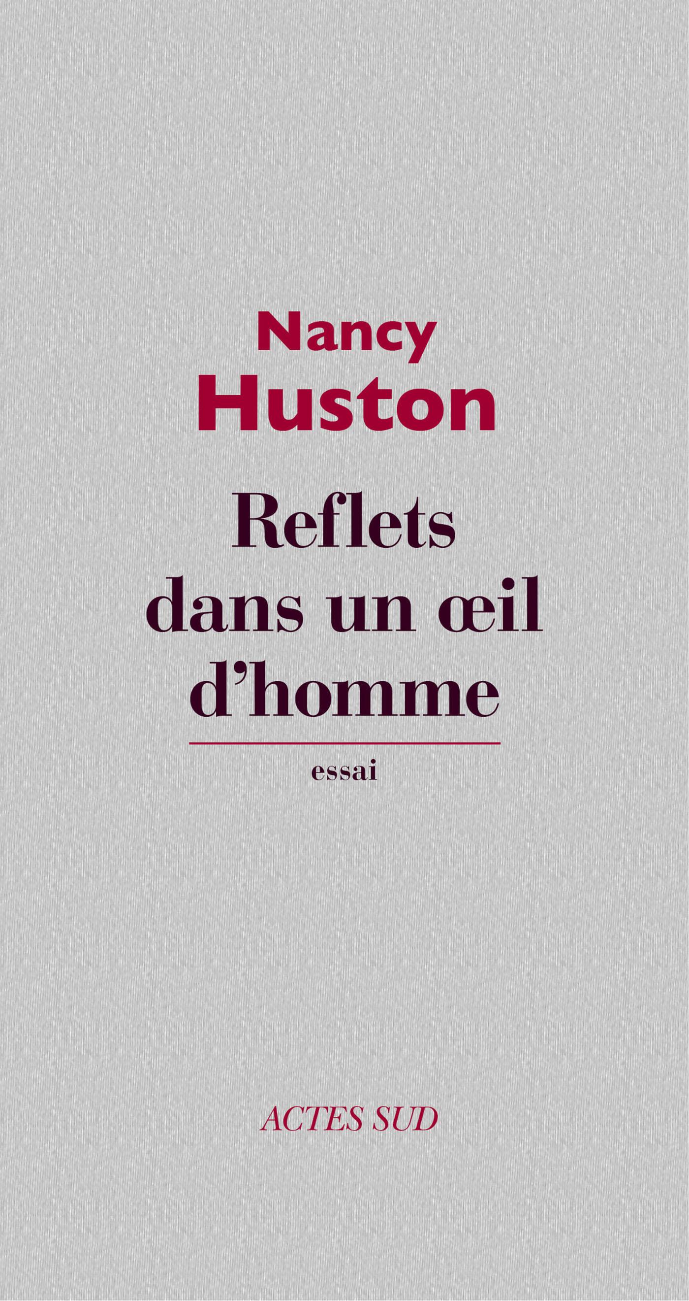 Couverture : Reflets dans un oeil d'homme Nancy Huston
