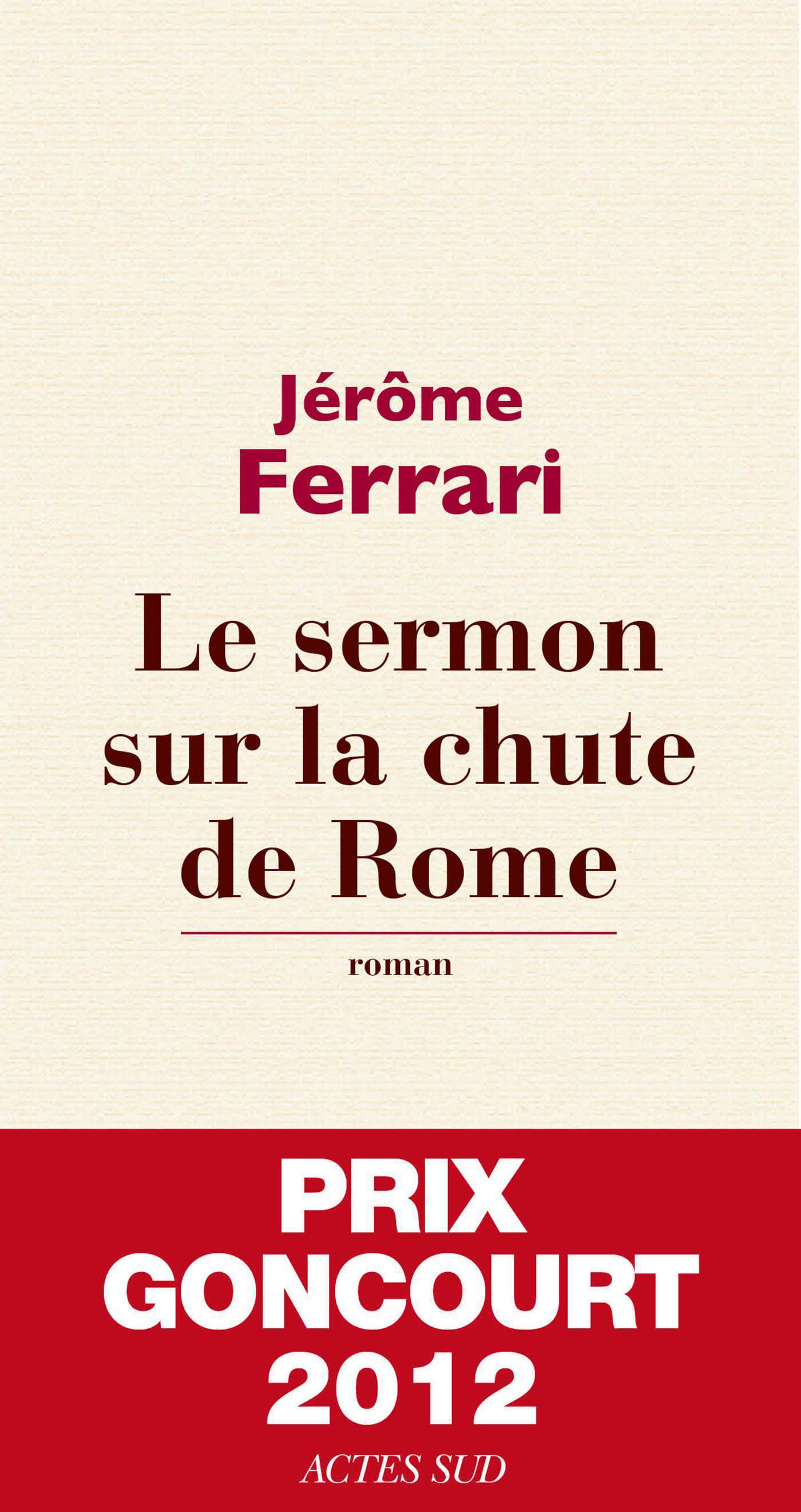 Couverture : Sermon sur la chute de Rome (Le) Jérôme Ferrari