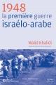 Couverture : 1948, la première guerre israélo-arabe Walid Khalidi