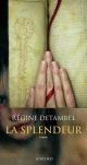 Couverture : Splendeur (La) Régine Detambel