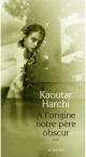 Couverture : À l'origine notre père obscur Kaoutar Harchi