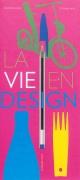 Couverture : La vie en design Céline Delavaux, Stéphane Kiehl