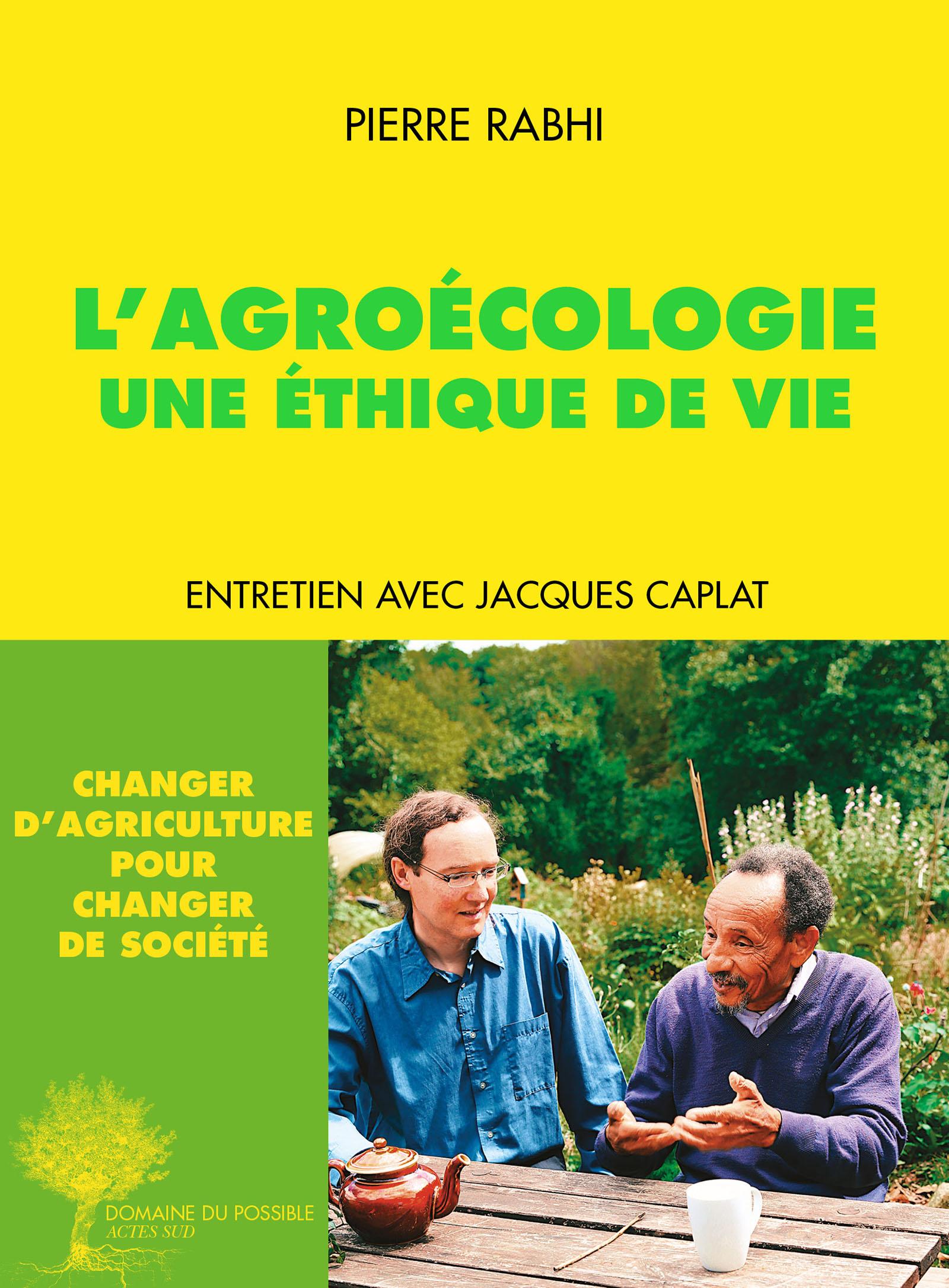 L'agroécologie: une éthique de vie