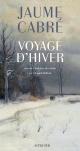 Couverture : Voyage d'hiver Jaume Cabré