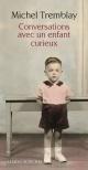 Couverture : Conversations avec un enfant curieux Michel Tremblay