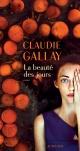 Couverture : La beauté des jours Claudie Gallay