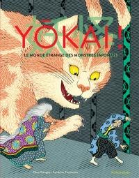 Yôkai !: le monde étrange des monstres japonais