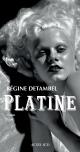 Couverture : Platine Régine Detambel