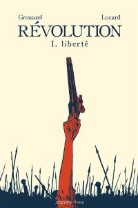 Révolution T.1 : Liberté