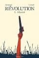 Couverture : Révolution T.1 : Liberté Younn Locard, Florent Grouazel