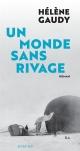 Couverture : Un monde sans rivage Hélène Gaudy