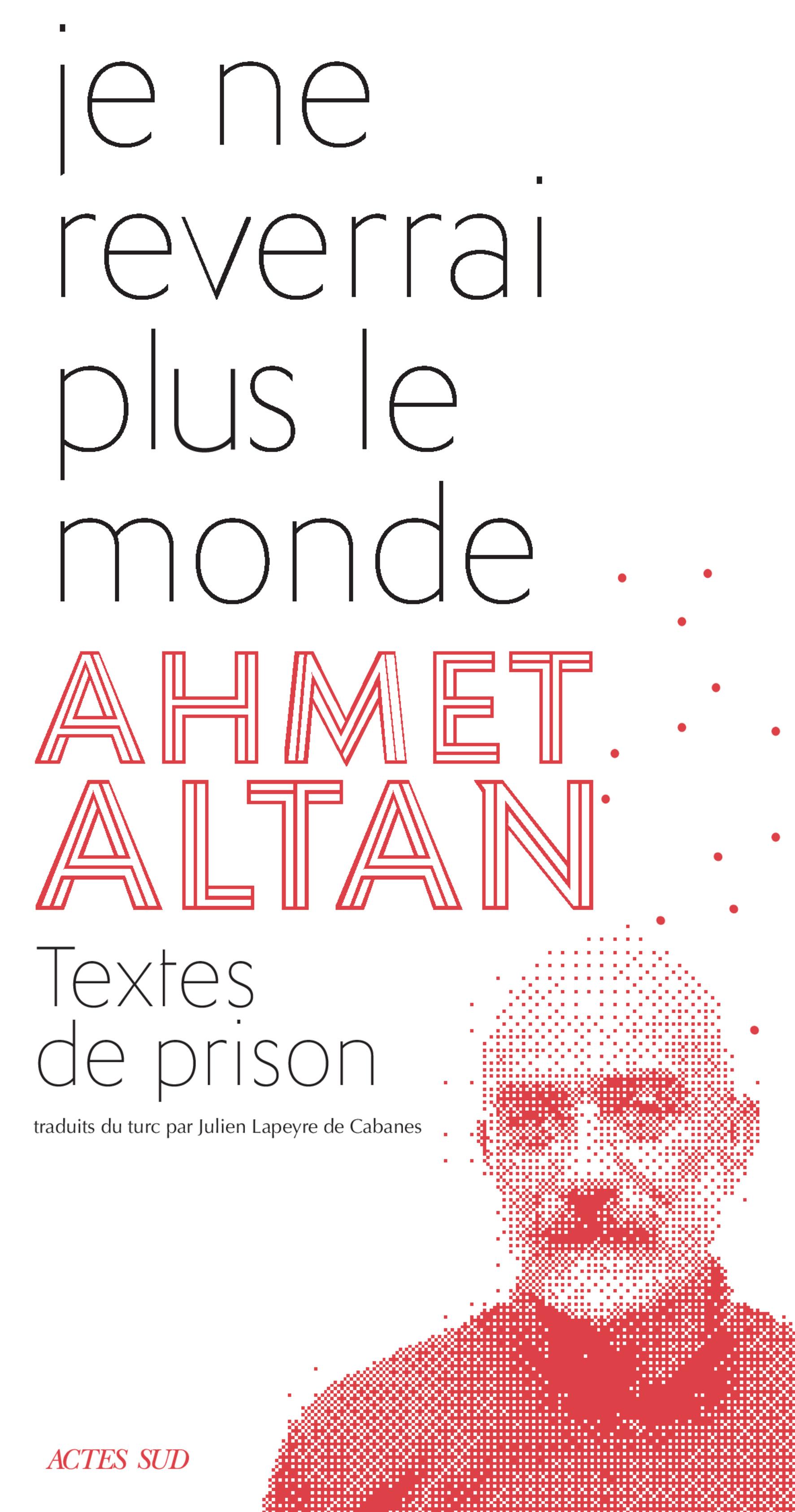 Couverture : Je ne reverrai plus le monde Ahmet Altan