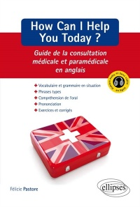 Vignette du livre How can I help you today ?: guide de la consultation médicale...