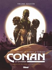 Conan le Cimmérien. Chimères de fer dans la clarté lunaire