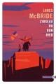 Couverture : L'oiseau du bon dieu James Mcbride