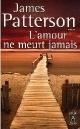 Couverture : Amour Ne Meurt Jamais (L') James Patterson