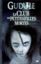 Couverture : Club des Petites Filles Mortes (Le) (intégrale)  Gudule