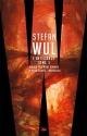 Couverture : L'intégrale T.1: Nouvelles Stefan Wul, Laurent Genefort