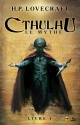 Couverture : Cthulhu : le mythe T.1 Howard Phillips Lovecraft, Jérôme Bouscaut